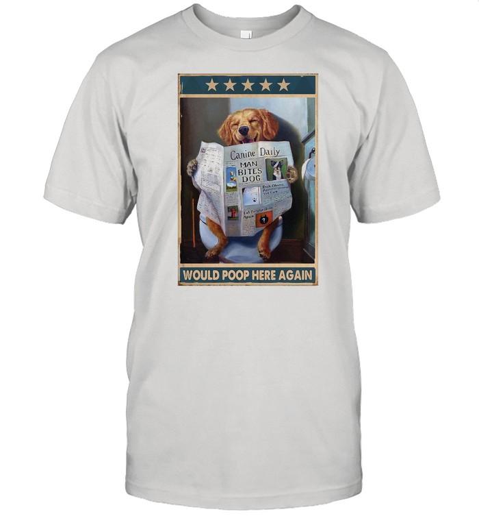 Golden Retriever Would Poop Here Again shirt Classic Men's T-shirt