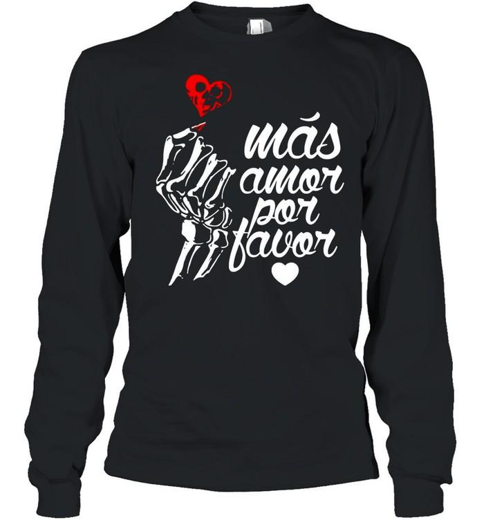 Más Amor Por Favor shirt Long Sleeved T-shirt