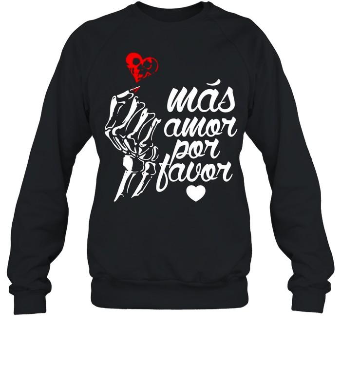 Más Amor Por Favor shirt Unisex Sweatshirt