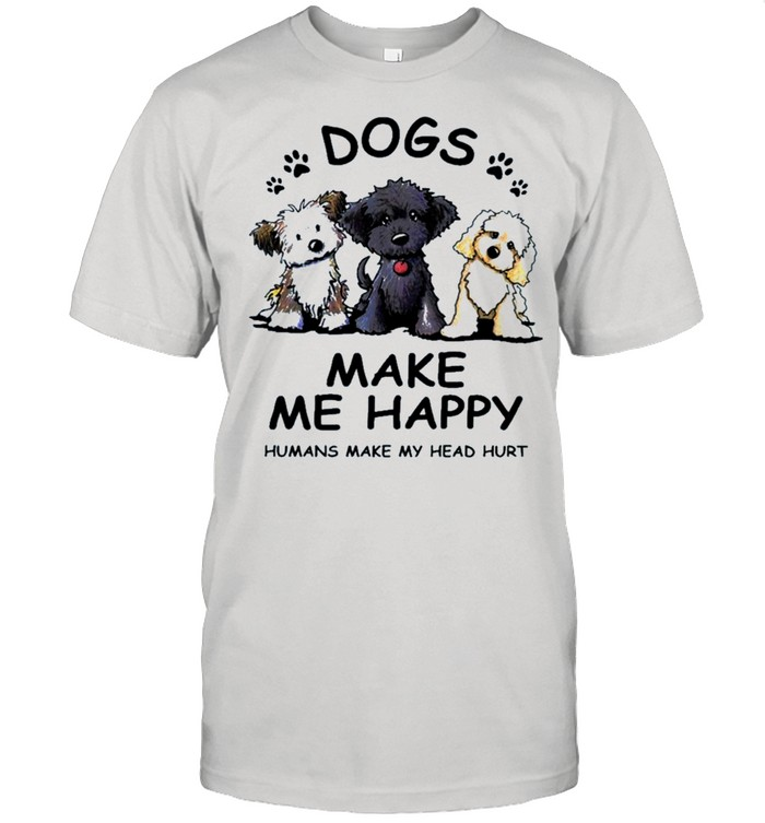 2021 dogs make Me happy humans make my head hurt shirt Classic Men's T-shirt
