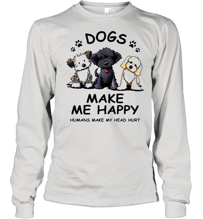 2021 dogs make Me happy humans make my head hurt shirt Long Sleeved T-shirt