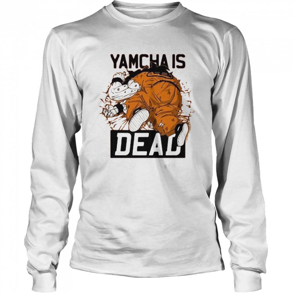 Dragon Ball Kai Yamcha is dead shirt Long Sleeved T-shirt