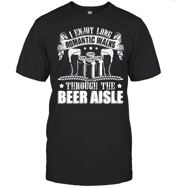 I Enjoy Long Romantic Walks Through The Beer Aisle T-shirt Classic Men's T-shirt