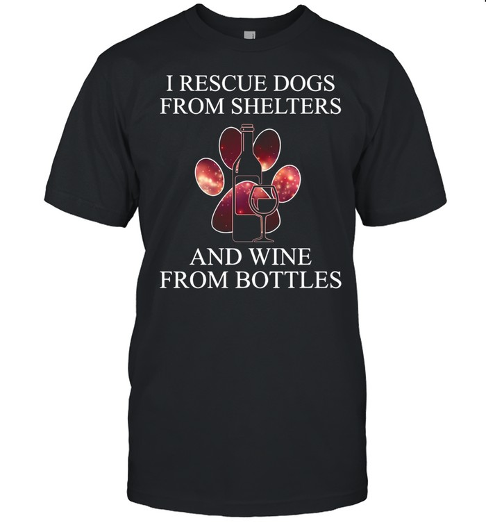 I Rescue Dogs From Shelters And Wine From Bottles T-shirt Classic Men's T-shirt