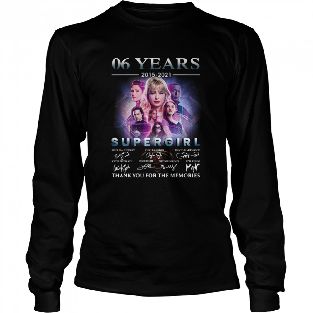06 Years 2015 2021 Supergirl Signatures Thank You For The Memories  Long Sleeved T-shirt