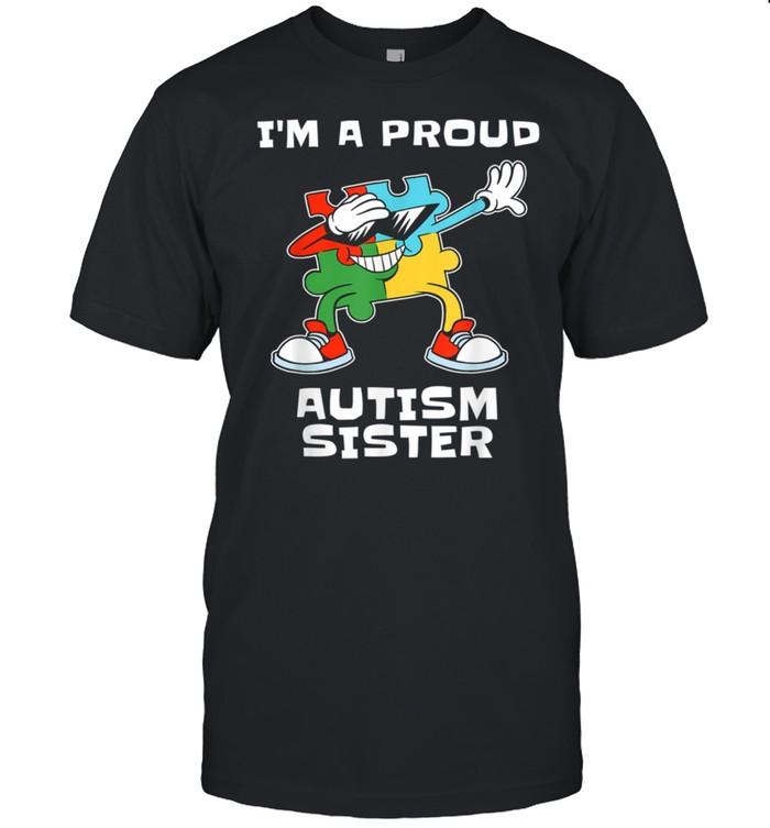 Autism Awareness Sister I'm a Proud Autism Sister Dabbing  Classic Men's T-shirt