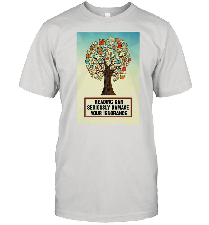 Reading Can Seriously Damage Your Ignorance T-shirt Classic Men's T-shirt