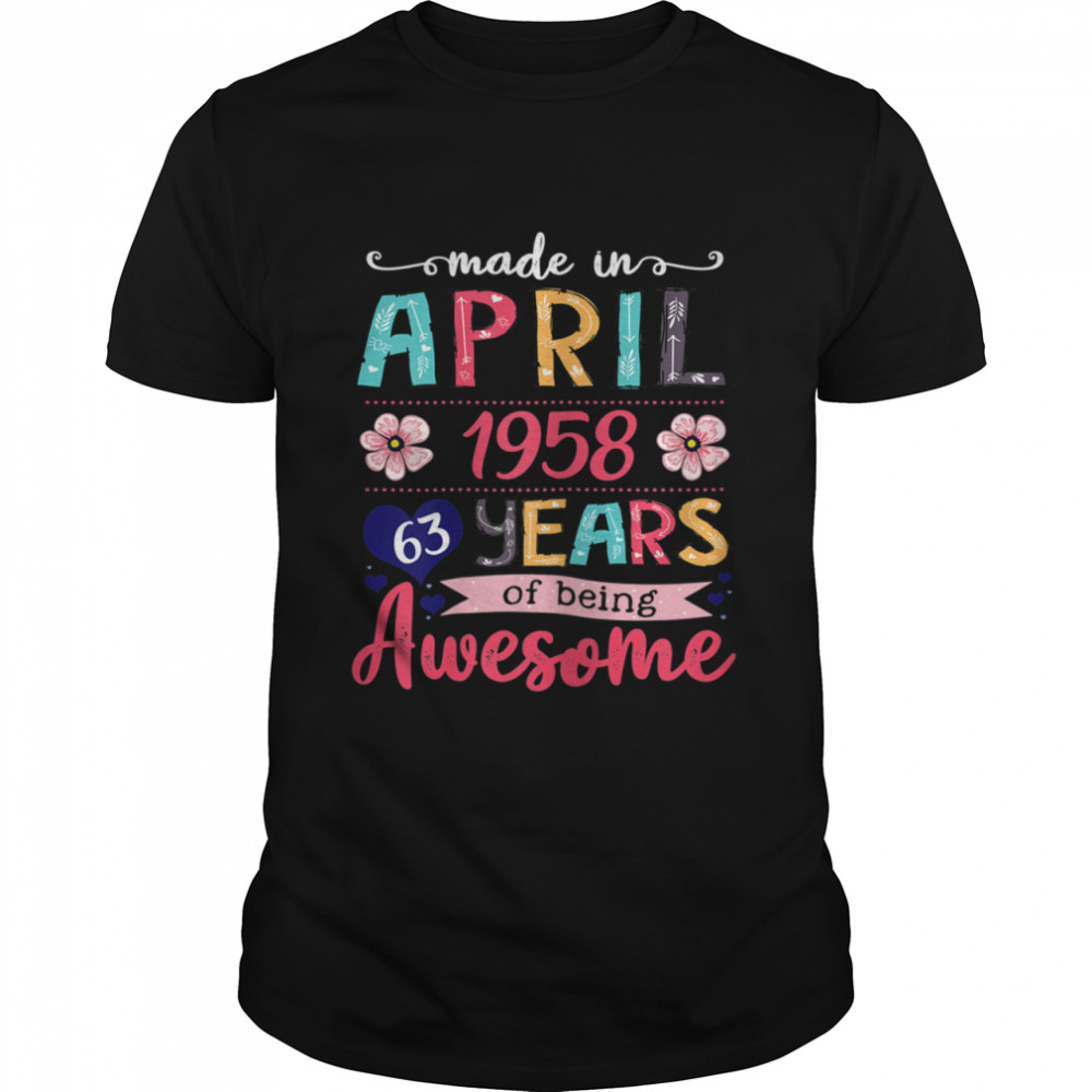 April Girls 1958 Birthday 63 Years Old Made In 1958  Classic Men's T-shirt
