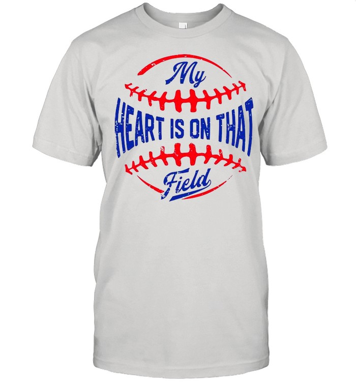 My Heart Is On That Field Baseball Mother's Day shirt Classic Men's T-shirt