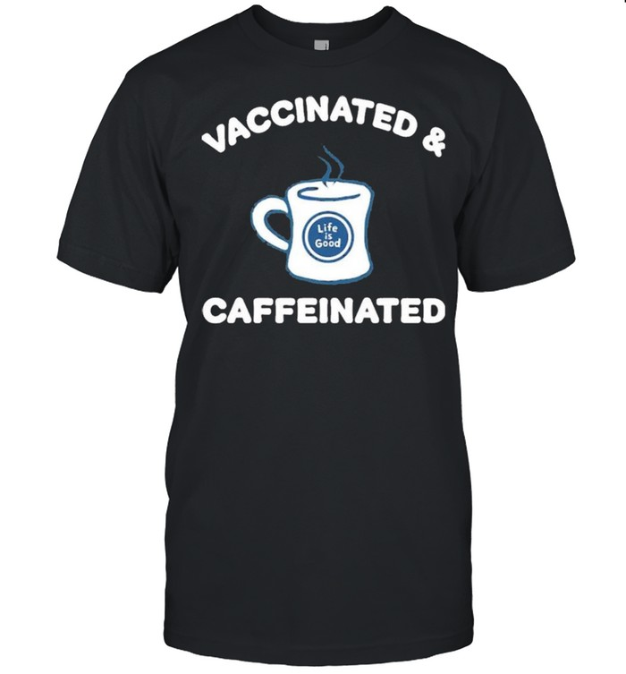Vaccinated And Caffeinated  Classic Men's T-shirt