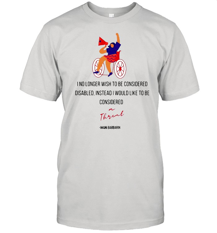 I No Longer Wish To Be Considered Disabled Instead I Would Like To Be Considered T-shirt Classic Men's T-shirt