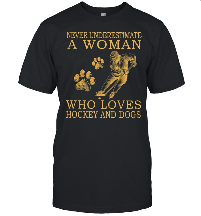 Never Underestimate A Woman Who Loves Hockey And Dogs shirt Classic Men's T-shirt