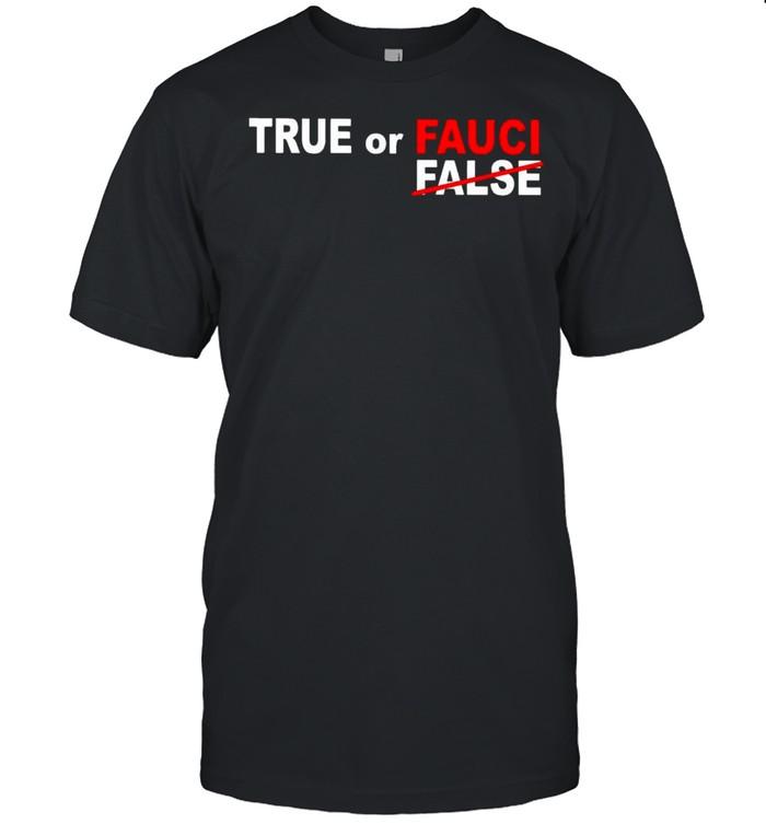 True or fauci no false shirt Classic Men's T-shirt