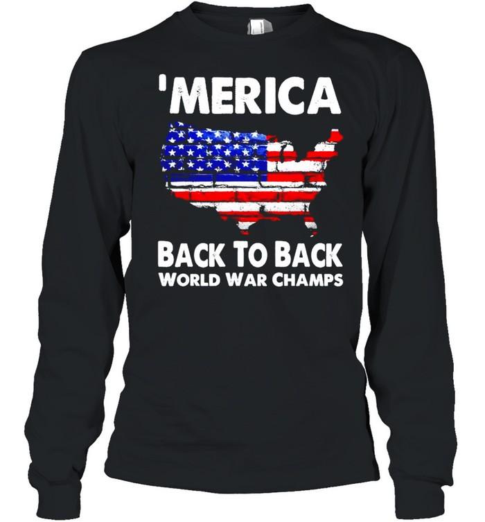 'Merica back to back world war champs shirt Long Sleeved T-shirt