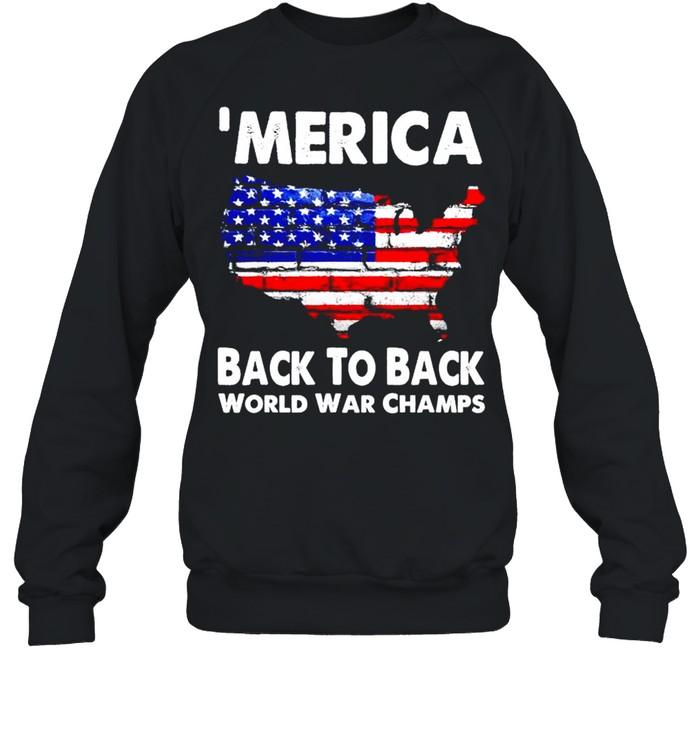 'Merica back to back world war champs shirt Unisex Sweatshirt