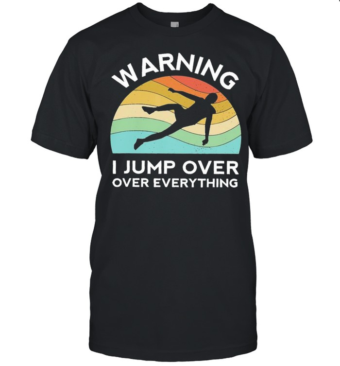 Warning I jump over over everything vintage shirt Classic Men's T-shirt