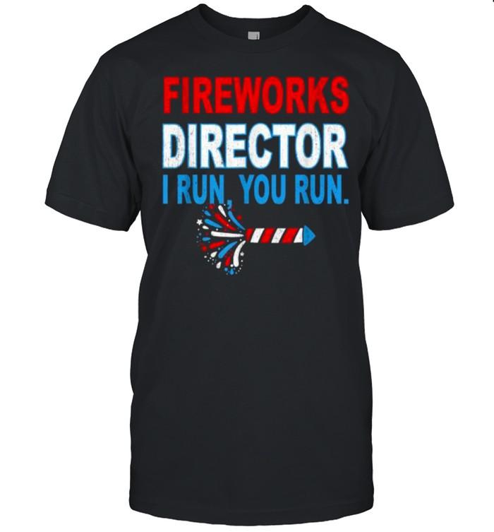 Firework Director Technician I Run You Run 4th Of July T- Classic Men's T-shirt