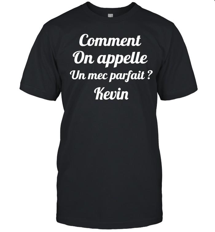 Comment On Appelle Un Mec Parfait Kevin T-shirt Classic Men's T-shirt