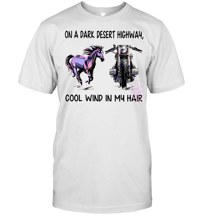 On a dark desert highway cool wind in my hair shirt Classic Men's T-shirt