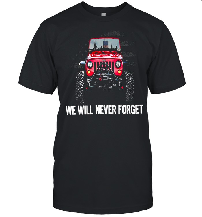 We Will Never Forget shirt Classic Men's T-shirt