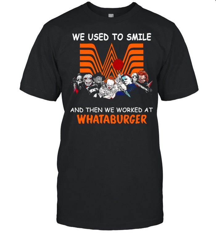 We Used To Smile And Then We Worked At Whataburger shirt Classic Men's T-shirt