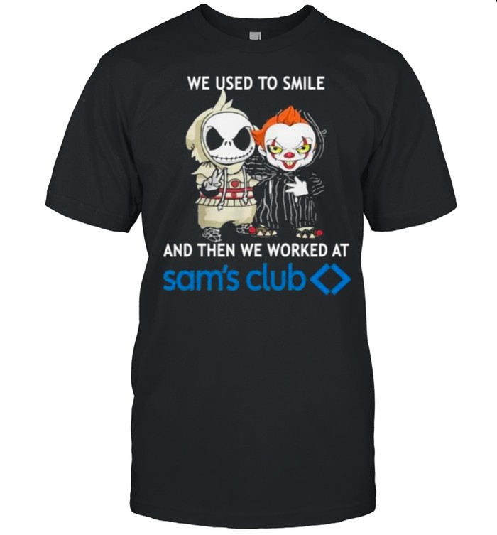 We Used To Smile And then We Worked At Sam's Club  Classic Men's T-shirt