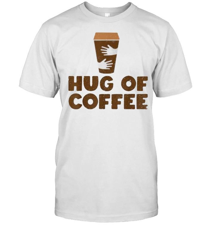 Hug Of Coffee – Cappuccino Barista Coffee Lover T- Classic Men's T-shirt