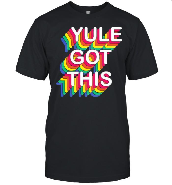 Yule got this shirt Classic Men's T-shirt
