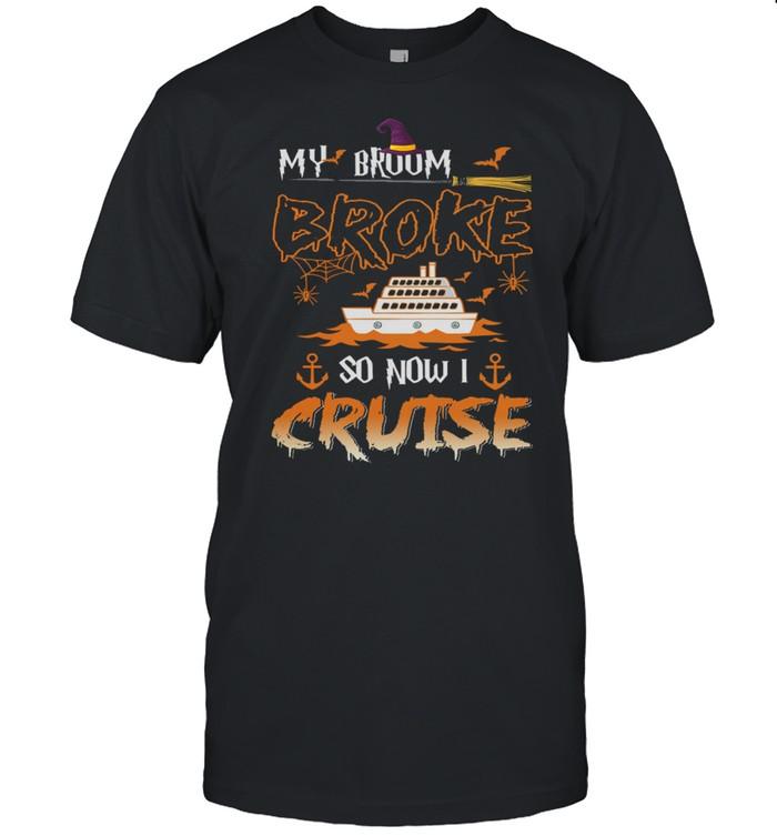 My broom broke so now I cruise Halloween shirt Classic Men's T-shirt