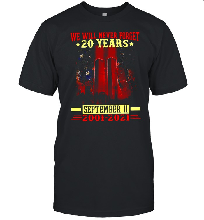 We Will Never Forget 20 Years September 11 2001-2021 Anniversary Patriot Day 2021 T-shirt Classic Men's T-shirt