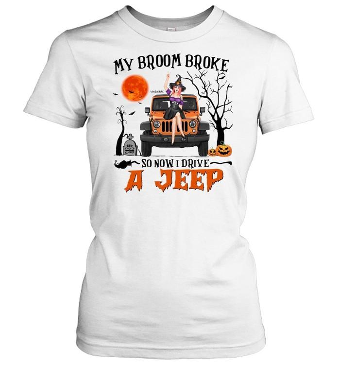My broom broke so now i drive a jeep shirt Classic Women's T-shirt