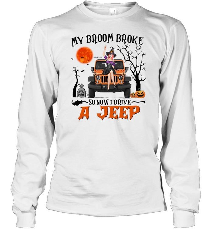 My broom broke so now i drive a jeep shirt Long Sleeved T-shirt