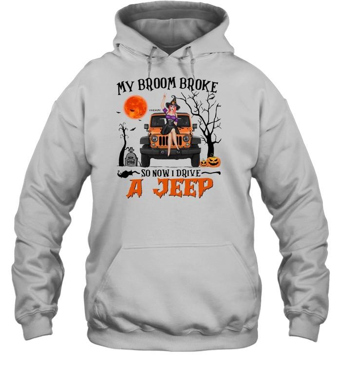 My broom broke so now i drive a jeep shirt Unisex Hoodie