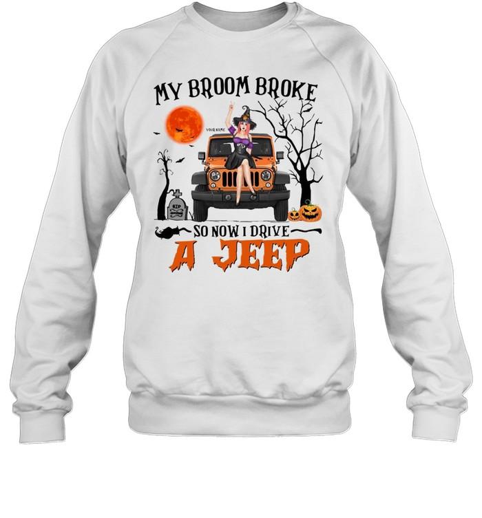 My broom broke so now i drive a jeep shirt Unisex Sweatshirt