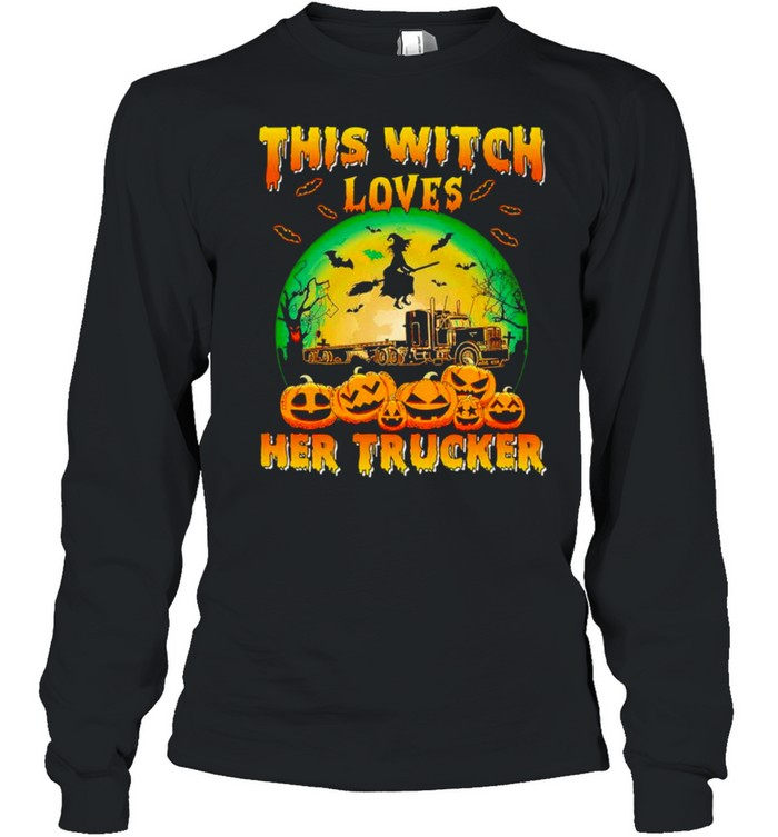 This witch loves her trucker Halloween shirt Long Sleeved T-shirt