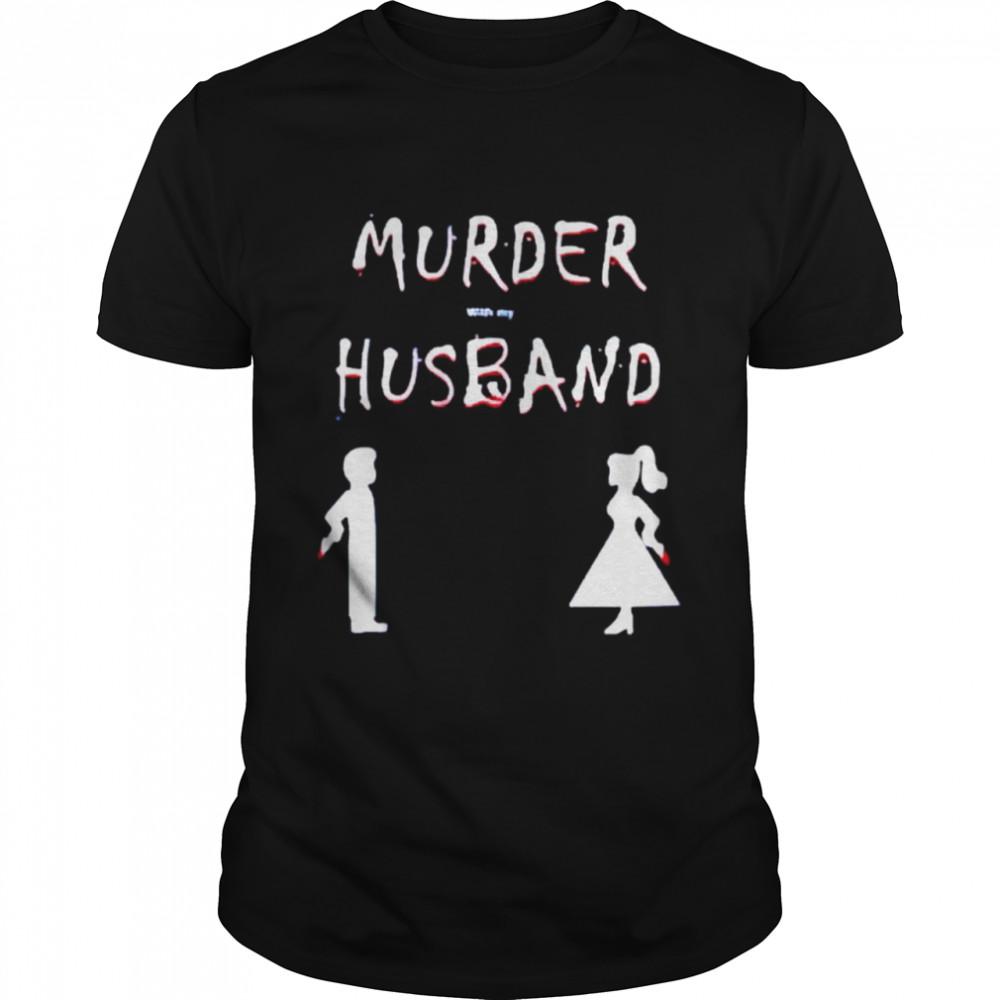 Murder with my husband shirt Classic Men's T-shirt