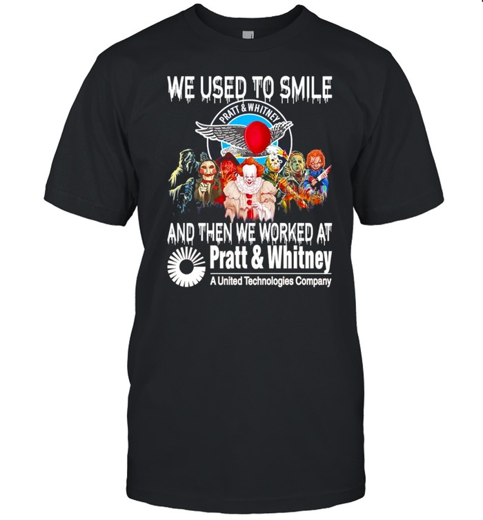 we used to smile and then we worker at pratt and whitney shirt Classic Men's T-shirt