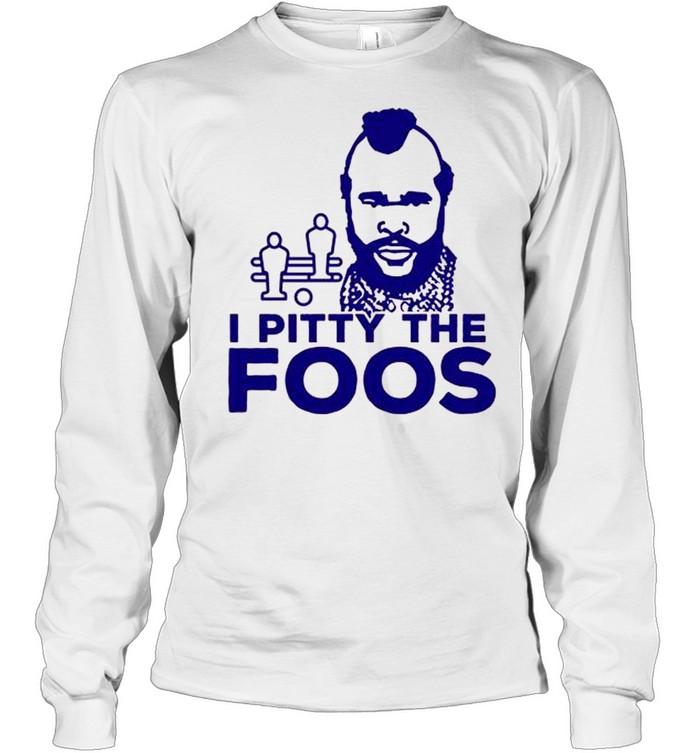 I Pitty The Foos Retro Foosball shirt Long Sleeved T-shirt