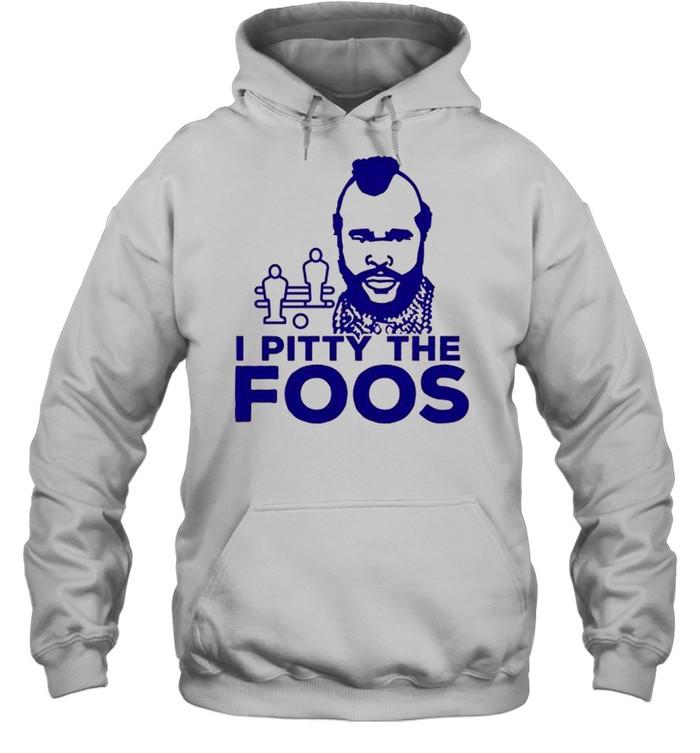 I Pitty The Foos Retro Foosball shirt Unisex Hoodie