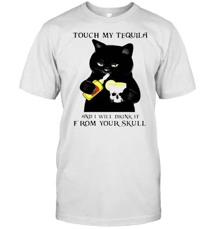 Black cat Touch my tequila and I will drink it from your skull shirt Classic Men's T-shirt