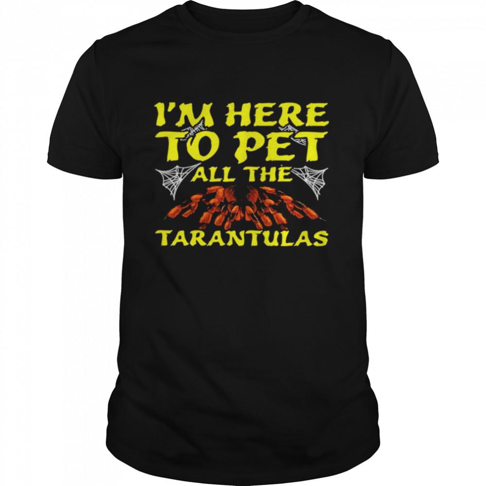 I'm Here To Pet All The Cool Tarantula Spider Halloween T-shirt Classic Men's T-shirt