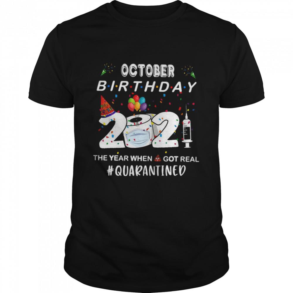 October Birthday 2021 The Year When Got Real Quarantine Halloween T-shirt Classic Men's T-shirt