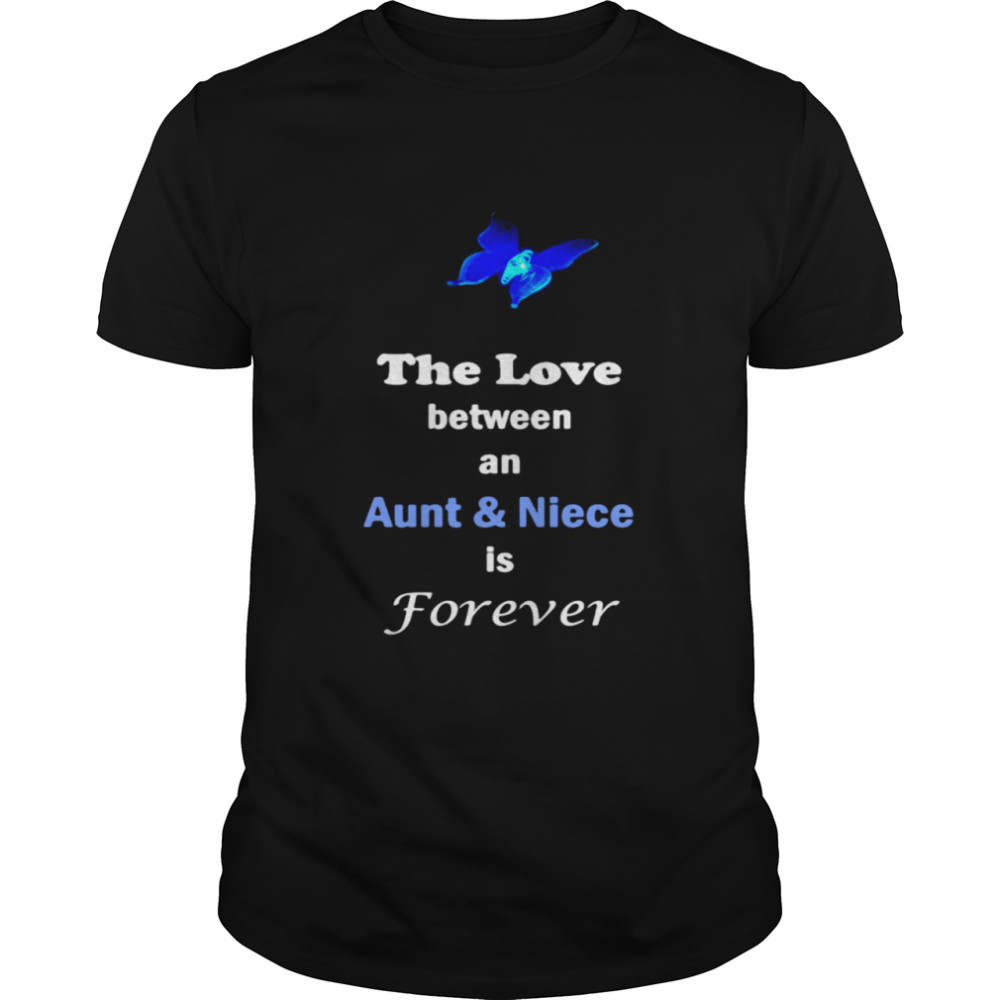 The Love Between An Aunt And Niece Is Forever T-shirt Classic Men's T-shirt