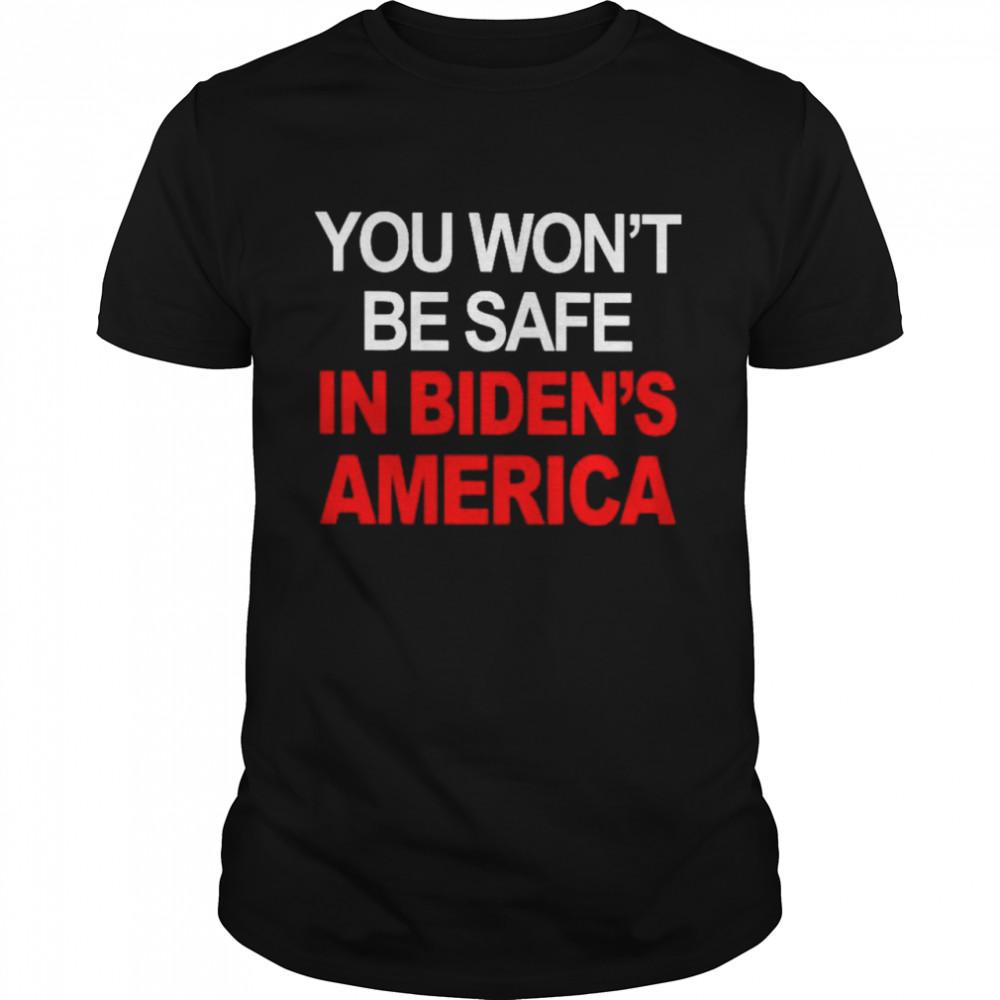 You won't be safe in Biden's America shirt Classic Men's T-shirt