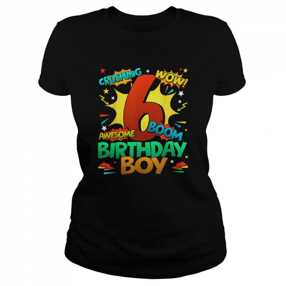 6th Birthday Kids Comic Style Kids Boys 6th Birthday shirt Classic Women's T-shirt