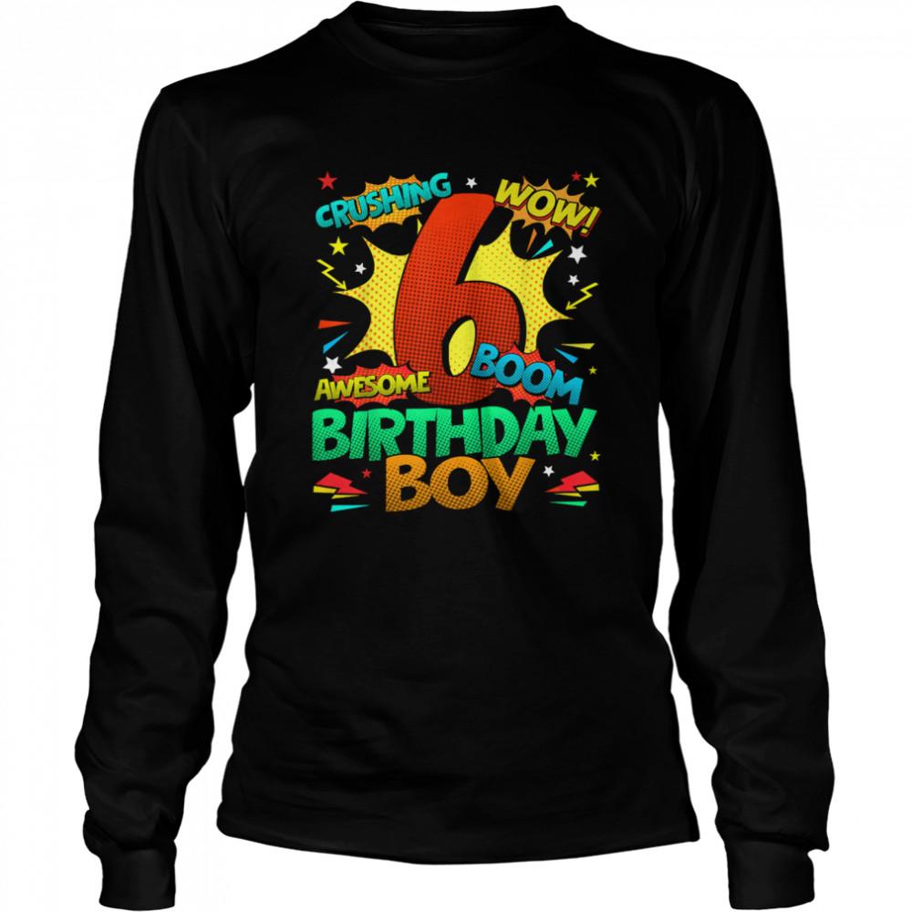 6th Birthday Kids Comic Style Kids Boys 6th Birthday shirt Long Sleeved T-shirt