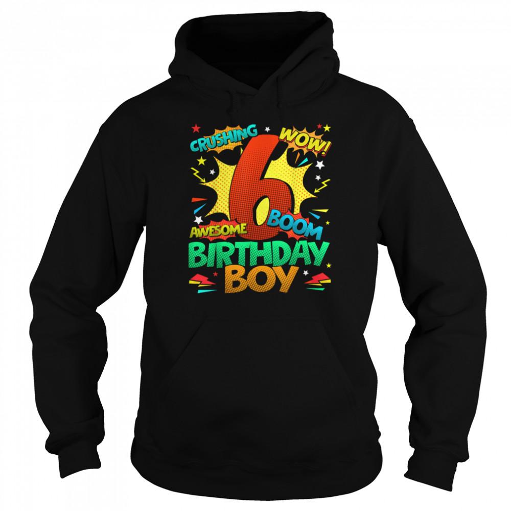 6th Birthday Kids Comic Style Kids Boys 6th Birthday shirt Unisex Hoodie