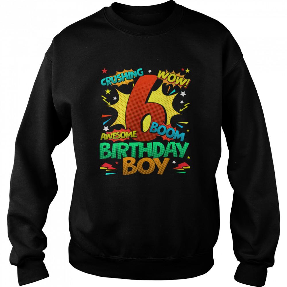 6th Birthday Kids Comic Style Kids Boys 6th Birthday shirt Unisex Sweatshirt