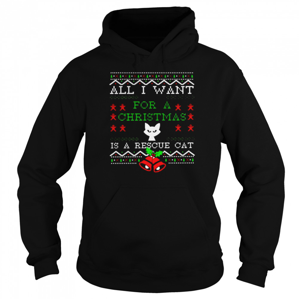 All I want for a Christmas is a rescue cat shirt Unisex Hoodie