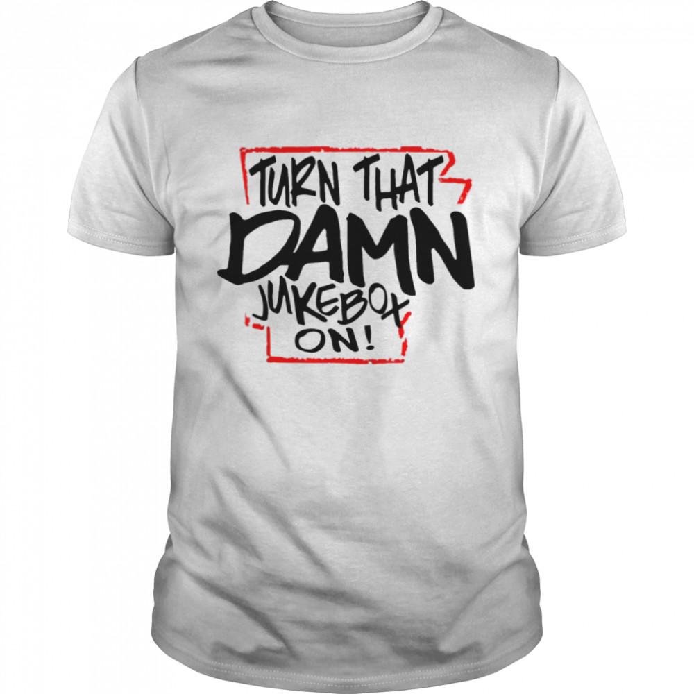 Buy Turn That Damn Jukebox On  Classic Men's T-shirt